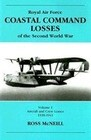 Royal Air Force Coastal Command Losses of the Second World War Volume 1: Aircraft and Crew Losses 1939-1941