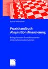 Praxishandbuch Akquisitionsfinanzierung