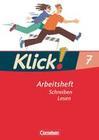 Klick! Deutsch 7. Schuljahr. Schreiben und Lesen. Arbeitsheft. Westliche Bundesländer