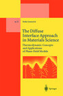 The Diffuse Interface Approach in Materials Science