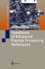 Handbook of Advanced Plasma Processing Techniques