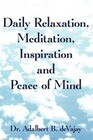 Daily Relaxation, Meditation, Inspiration and Peace of Mind