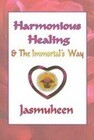 Harmonious Healing & the Immortal's Way