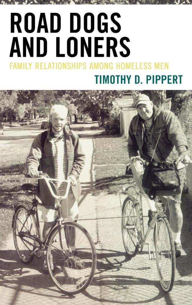 Road Dogs and Loners: Family Relationships Among Homeless Men als Buch