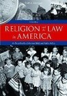 Religion and the Law in America [2 Volumes]: An Encyclopedia of Personal Belief and Public Policy