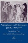Aristophanes in Performance 421 BC-AD 2007