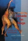 Canada on Stage: Scenes and Monologues: A Survey of Canadian Theatre