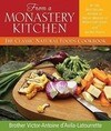 From a Monastery Kitchen: The Classic Natural Foods Cookbook