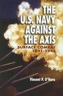 U.S. Navy Against the Axis: Surface Combat, 1941-1945