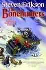 The Bonehunters: A Tale of the Malazan Book of the Fallen