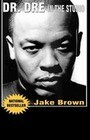 Dr. DRE in the Studio: From Compton, Death Row, Snoop Dogg, Eminem, 50 Cent, the Game and Mad Money - The Life, Times and Aftermath of the No