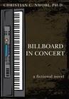 Billboard in Concert: A Fictional Novel