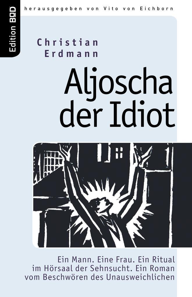Aljoscha der Idiot als Buch