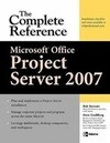 Microsoft(r) Office Project Server 2007: The Complete Reference