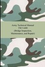 Army Technical Manual TM 5-600 (Bridge Inspection, Maintenance, and Repair)