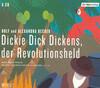 Dickie Dick Dickens, der Revolutionsheld