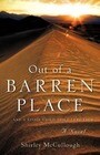 Out of a Barren Place