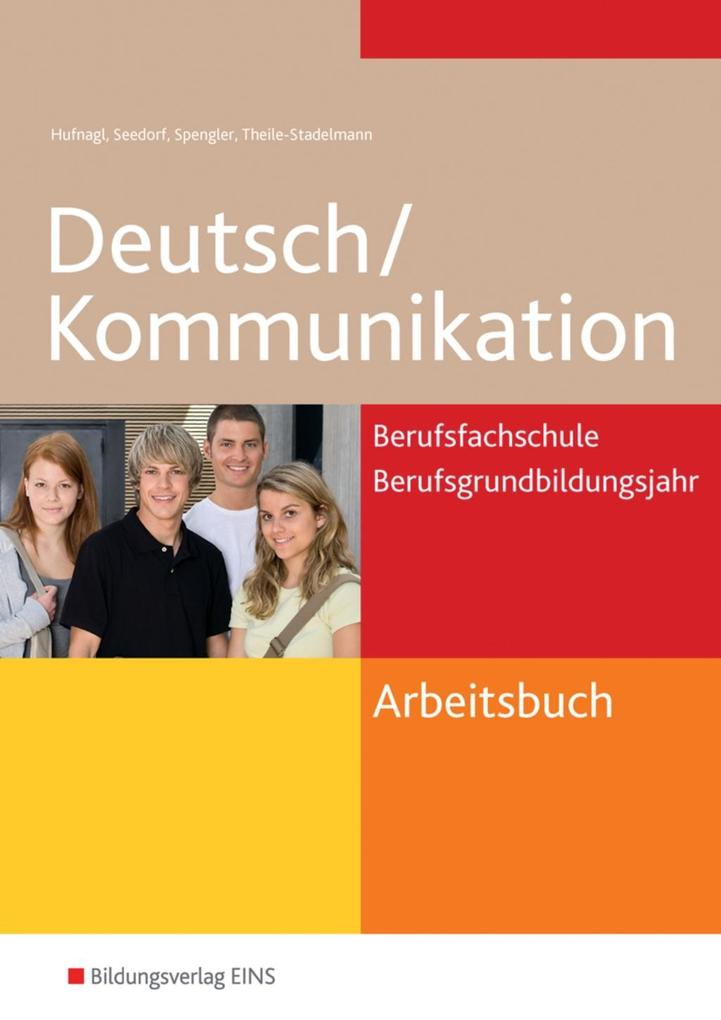 Deutsch / Kommunikation für die Berufsfachschule und das Berufsgrundbildungsjahr als Buch