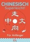Chinesisch - superleicht!