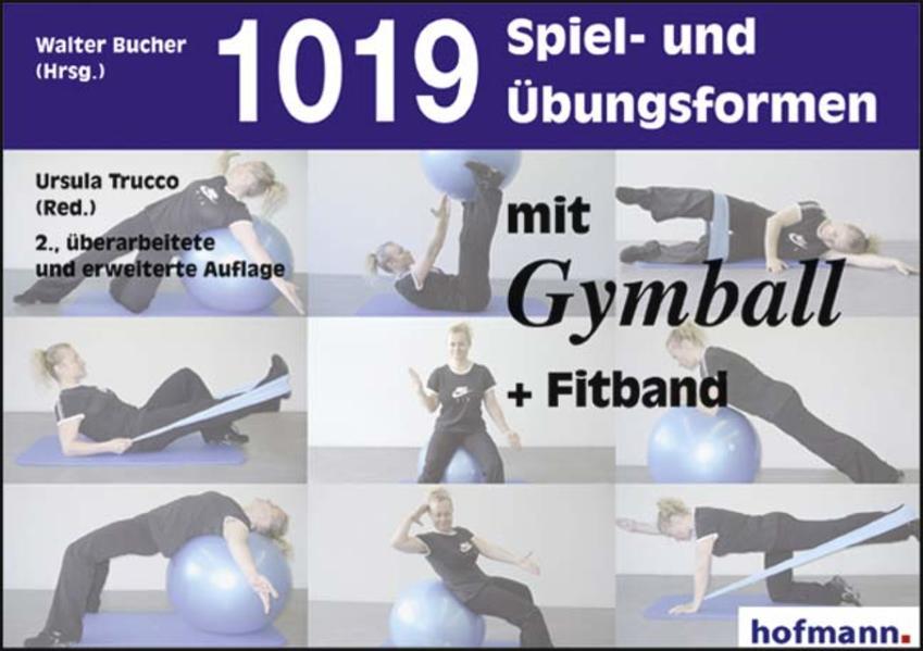 Tausendundneunzehn (1019) Spiel- und Übungsformen mit dem Gymball als Buch
