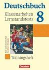Deutschbuch 8. Schuljahr. Klassenarbeiten und Lernstandstests. Nordrhein-Westfalen