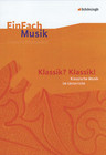 EinFach Musik. Klassik? Klassik!: Musikalische Klassik im Unterricht