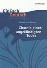 Chronik eines angekündigten Todes. EinFach Deutsch Unterrichtsmodelle
