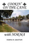 Cookin' on the Cane with Norma