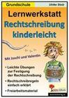 Lernwerkstatt - Rechtschreibung kinderleicht