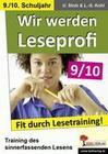 Wir werden Leseprofi - Fit durch Lesetraining! 9./10. Schuljahr