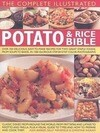 The Complete Illustrated Potato and Rice Bible