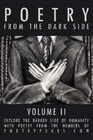 Poetry from the Dark Side: Volume II