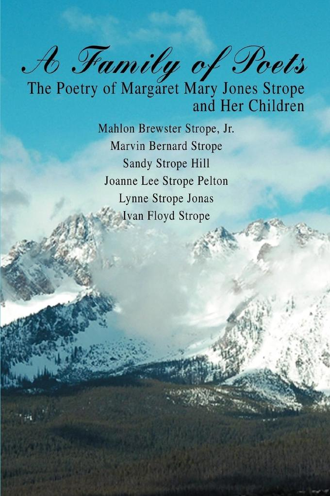 A Family of Poets: The Poetry of Margaret Mary Jones Strope and Her Children als Taschenbuch