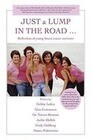 Just a Lump in the Road ...: Reflections of Young Breast Cancer Survivors