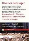 Kompendium der Glaubensbekenntnisse und kirchlichen Lehrentscheidungen. Lateinisch - Deutsch