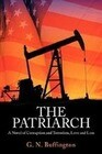 The Patriarch: A Novel of Corruption and Terrorism, Love and Loss