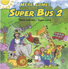 Here comes Super Bus 2. 2 Audio-CD's