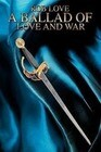 A Ballad of Love and War