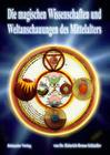 Die magischen Wissenschaften und Weltanschauungen des Mittelalters