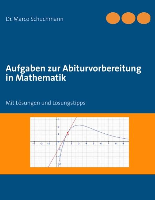 Aufgaben zur Abiturvorbereitung in Mathematik als Buch
