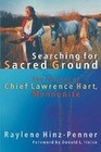 Searching for Sacred Ground: The Journey of Chief Lawrence Hart, Mennonite
