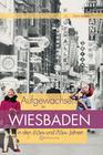 Aufgewachsen in Wiesbaden in den 60er & 70er Jahren