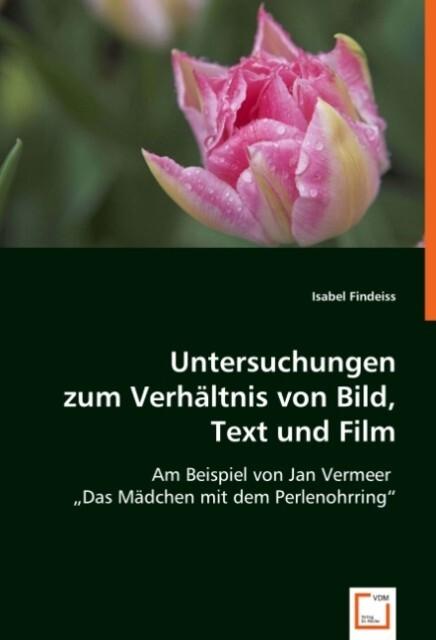 Untersuchungen zum Verhältnis von Bild, Text und Film als Buch