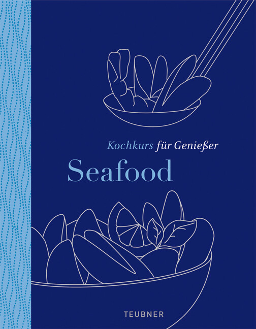 Seafood - TEUBNER Kochkurs für Genießer als Buch