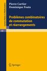 Problemes combinatoires de commutation et rearrangements