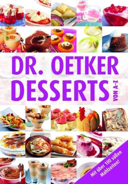Dr. Oetker: Desserts von A-Z als Buch