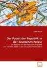 Der Palast der Republik in der deutschen Presse