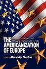 The Americanization of Europe