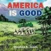 America Is Good