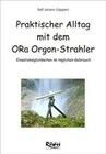 Praktischer Alltag mit dem ORa Orgon-Strahler
